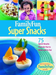 Family Fun: Super Snacks