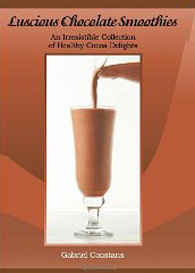 Luscious Chocolate Smoothies: An Irresistible Collection of Healthy Cocoa Delights