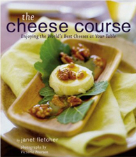The Cheese Course by Janet Fletcher