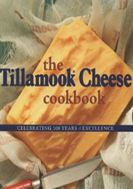 The Tillamook Cheese Cookbook