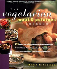 The Vegetarian Meat and Potatoes Cookbook